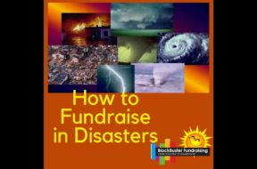 Facing Disaster! How to Fundraise in Disastrous Times